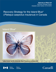 Species at Risk Act Recovery Strategy Series Adopted under Section 44 of SARA Recovery Strategy for the Island Blue* (Plebejus saepiolus insulanus) in Canada July 2008